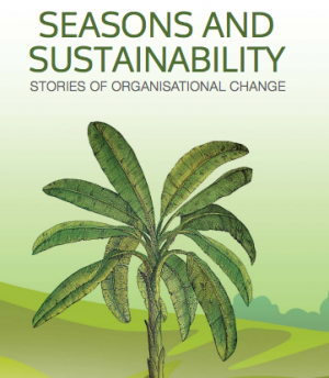 Seasons and Sustainability: Stories of Organisational Change